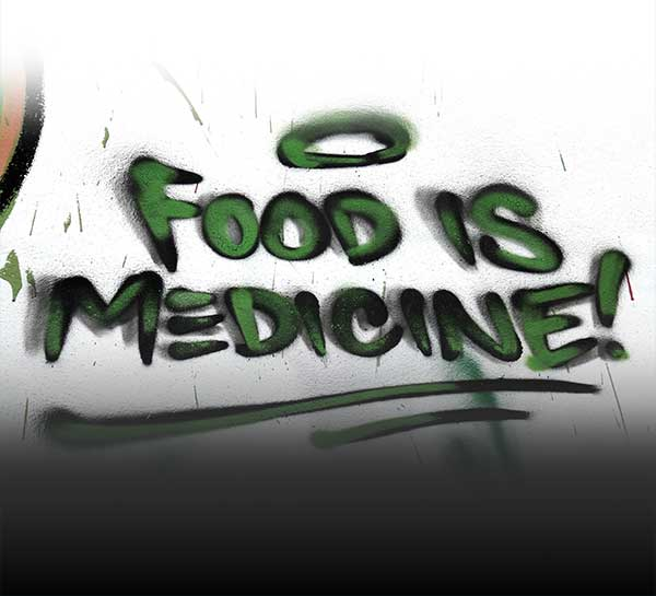 Grafitti stating food is medicine